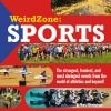 Go to record Weirdzone : sports : the strangest, funniest, and most dar...